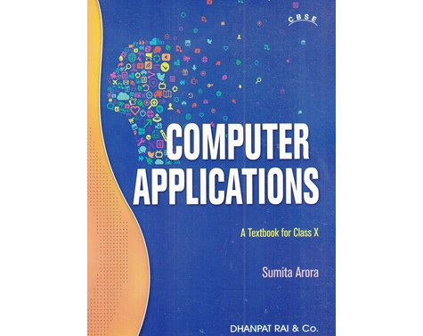 Computer Applications A Textbook For CBSE Class 10